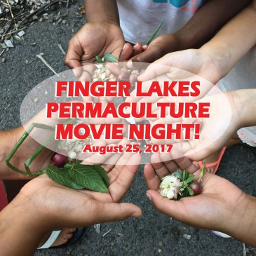 Movie Night! Permaculture Films in the Finger Lakes (August 25th)